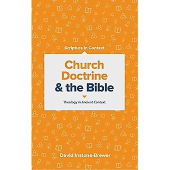 Church Doctrine and the Bible  Theology in Ancient Context by David Instone Brewer