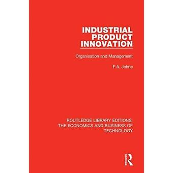 Industrial Product Innovation by Johne & F A