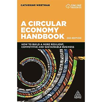 A Circular Economy Handbook by Weetman & Catherine