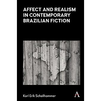 Affect and Realism in Contemporary Brazilian Fiction by Schollhammer & Karl Erik
