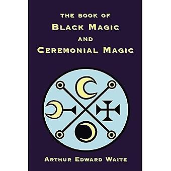 The Book of Black Magic and Ceremonial Magic