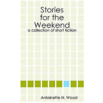 Stories for the Weekend by Antoinette Wood - 9780615186870 Book