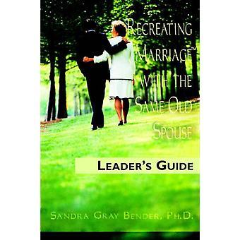Återskapa äktenskap med samma gamla make - Leader's Guide av Sandr