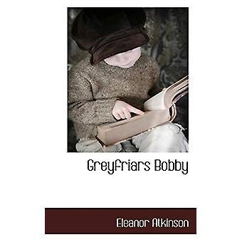 Greyfriars Bobby by Eleanor Atkinson - 9781117589145 Book
