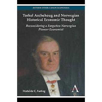 Torkel Aschehoug and Norwegian Historical Economic Thought - Reconside