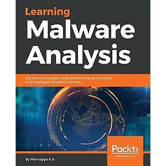 Learning Malware Analysis - Esplora i concetti - gli strumenti - e la tecnica