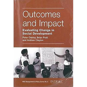 Outcomes and impact Evaluating Change in Social Development