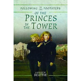 Following in the Footsteps of the Princes in the Tower
