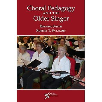 Choral Pedagogy and the Older Singer