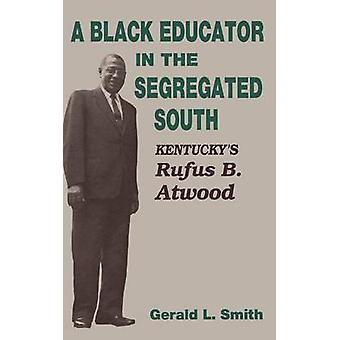 En svart pedagog i det segregerte sør - Kentucky's Rufus B. Atwood