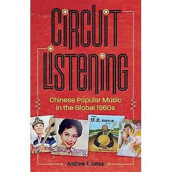 Circuit Listening Chinese Popular Music in the Global 1960s