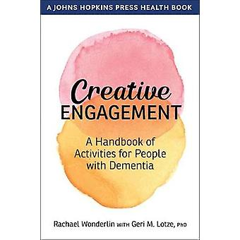 Creative Engagement - A Handbook of Activities for  People with Dementia