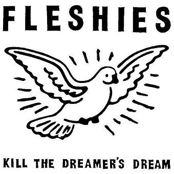 Fleshies - Zabij Dreamer's Dream [CD] USA import