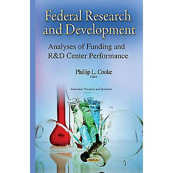Federal Research amp Development Analyses of Funding amp RampD Center Performance par Edited by Phillip L Cooke