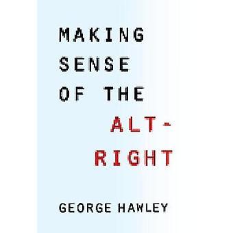 At gøre følelse af Alt-lige ved George Hawley - 9780231185127 bog