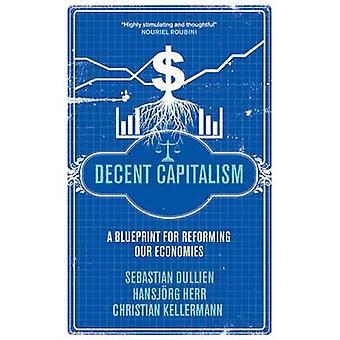 Fatsoenlijke kapitalisme - een blauwdruk voor de hervorming van onze economieën door Sebasti