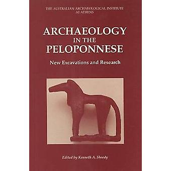 Archaeology in the Peloponnese - New Excavations and Research by Kenne