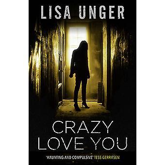 Crazy Love You von Lisa Unger - 9781471111495 Buch