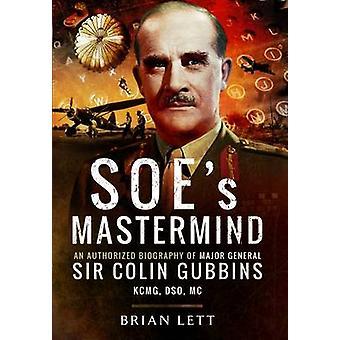 SOE'S Mastermind - en biografi av generalmajor Sir Colin