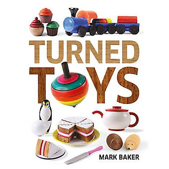 Turned Toys by Mark Baker - 9781784940652 Book