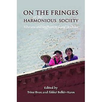 On the Fringes of the Harmonious Society - Tibetans and Uyghurs in Soc
