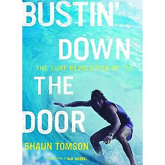Bustin' Down the Door by Shaun Tomson - 9780810995680 Book