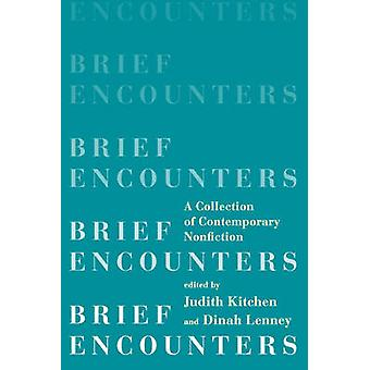 Brief Encounters - A Collection of Contemporary Nonfiction by Judith K