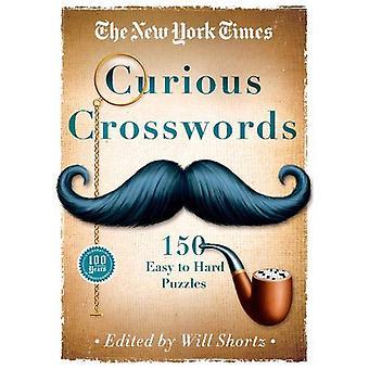 Die New York Times neugierig Kreuzworträtsel: 150 leicht bis schwer Puzzles (New York Times Crossword Sammlungen)