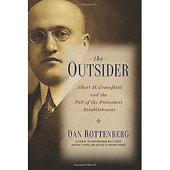 Der Außenseiter: Albert M. Greenfield und dem Fall der evangelischen Einrichtung