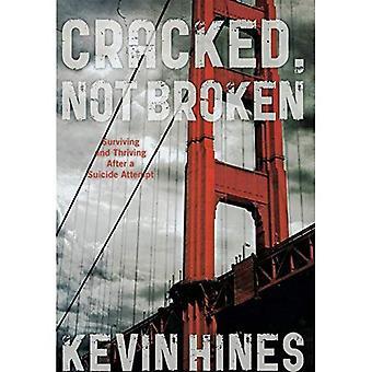 Cracked, Not Broken