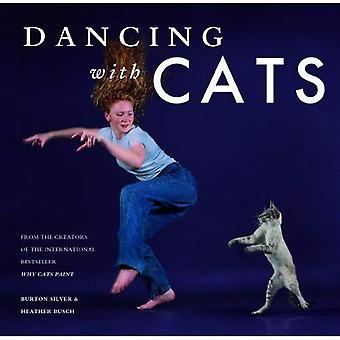 Tanzen mit Katzen: von den Machern von der internationalen Bestseller warum Katzen malen