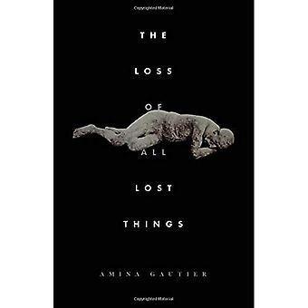 Der Verlust aller Dinge verloren: Geschichten