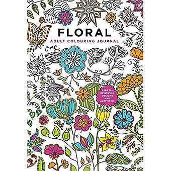 Adulto colorazione Journal: Floreale: splendide 128 pagine a colore, unire i puntini, scrivere su, schizzo su e più