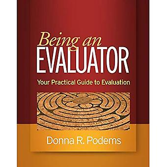 Being an Evaluator: Your Practical Guide to Evaluation