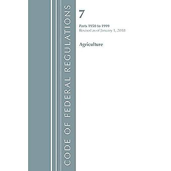 Code of Federal Regulations, Title 07 Agriculture 1950-1999, Revised as of January 1, 2018 (Code of Federal Regulations, Title 07 Agriculture)