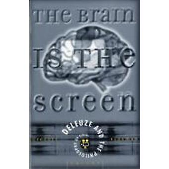 Brain Is The Screen Deleuze and the Philosophy of Cinema von Gregory Flaxman