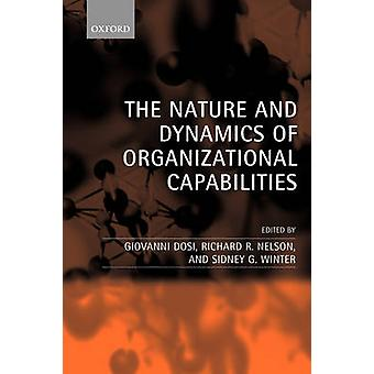 The Nature and Dynamics of Organizational Capabilities by Nelson & Richard R.