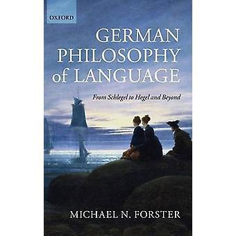 Tyske Sprogfilosofi fra Schlegel til Hegel og Beyond af Forster & Michael N.