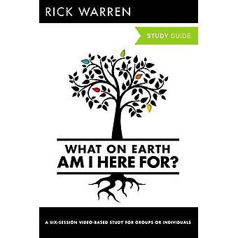 Wat op aarde ben ik hier voor StudieGids door Rick Warren