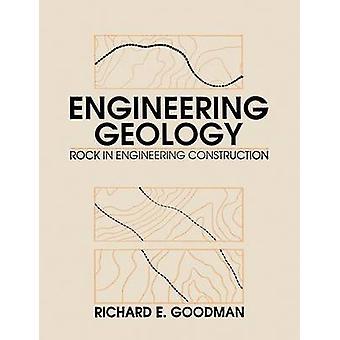 Engineering Geology Rock in Engineering Construction by Goodman & Richard E.
