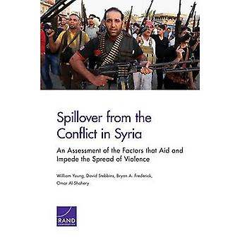 Spillover from the Conflict in Syria An Assessment of the Factors that Aid and Impede the Spread of Violence by Young & William