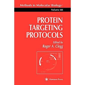 Eiwit protocollen door Clegg & Roger A. Targeting