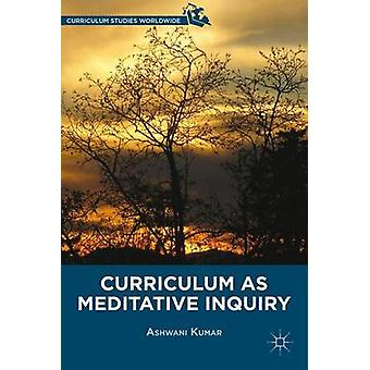 Curriculum as Meditative Inquiry by Kumar & Ashwani