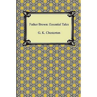 Father Brown  Essential Tales by G K Chesterton