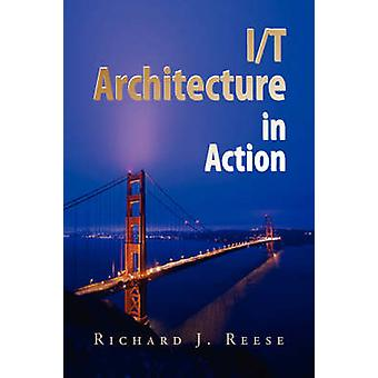 IT-architectuur in actie door Reese & Richard J.