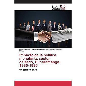 Impacto de la poltica monetaria sektor calzado Bucaramanga 19851995 av Fernndez Aranda Helio Armando