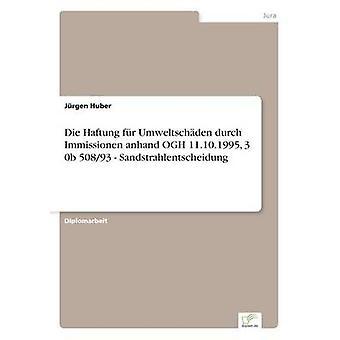Sterben Varietéshows fr Umweltschden Durch Immissionen Anhand OGH 11.10.1995 3 0 b 50893 Sandstrahlentscheidung von & Jürgen Huber