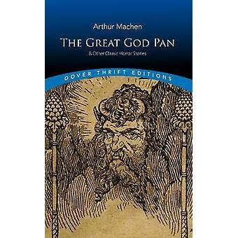 The Great God Pan & Other Classic Horror Stories by The Great God