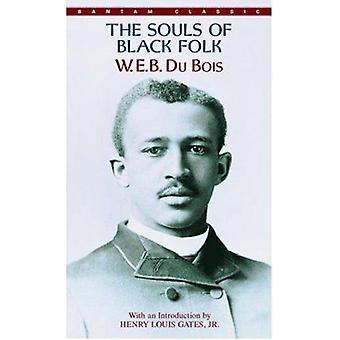 The Souls of Black Folk by W. E. B. Du Bois - 9780553213362 Book