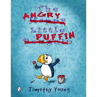 The Angry Little Puffin by Timothy Young - 9780764348051 Book